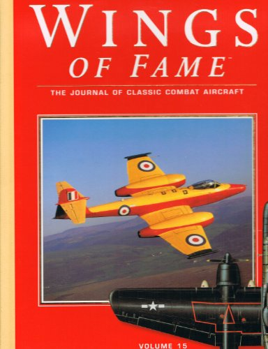 Wings of Fame: The Journal of Classic Combat Aircraft - Volume 15: Heathcott, John; Donald, David (...