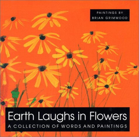 9781861870971: Earth Laughs in Flowers: A Collection of Words and Paintings