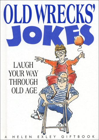 9781861871244: Old Wrecks' Jokes: Laugh Your Way Through Old Age (Helen Exley Giftbook)