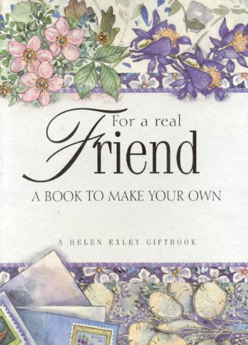 9781861872135: For a Real Friend: A Book to Make Your Own (Helen Exley Giftbooks)