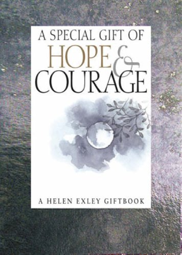 A Special Gift of Hope & Courage (Helen Exley Giftbooks) (1861875436) by Exley, Helen