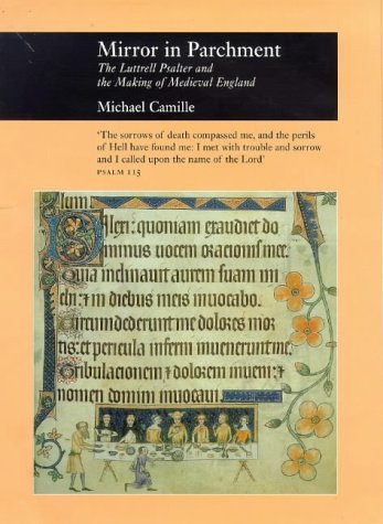 9781861890238: Mirror in Parchment: Luttrell Psalter and the Making of Medieval England (Picturing History)