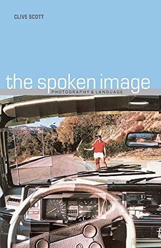 9781861890320: Spoken Image: Photography and Language