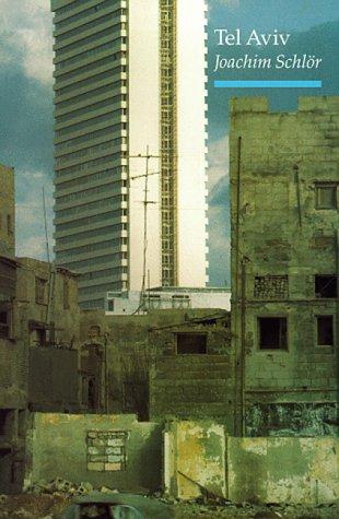 Tel Aviv: From Dream to City: Schlor, Joachim