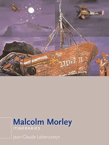 9781861890832: Malcolm Morley: Itineraries