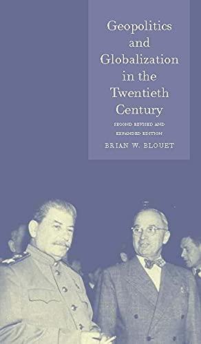 Geopolitics and Globalization in the Twentieth Century: Brian Blouet, Brian W. Blouet