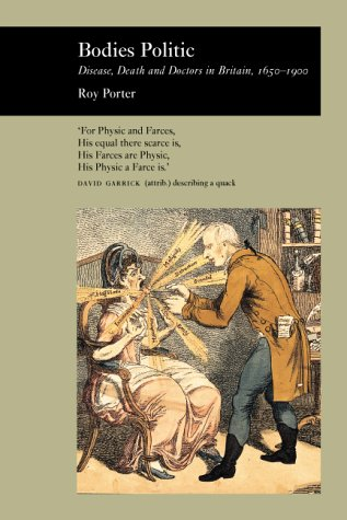 9781861891655: Bodies Politic: Disease, Death and Doctors in Britain 1650-1900 (Picturing History)