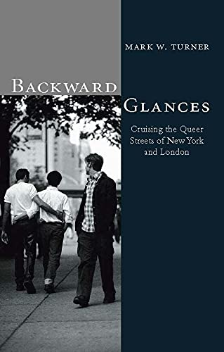 9781861891808: Backward Glances: Cruising Queer Streets in London and New York