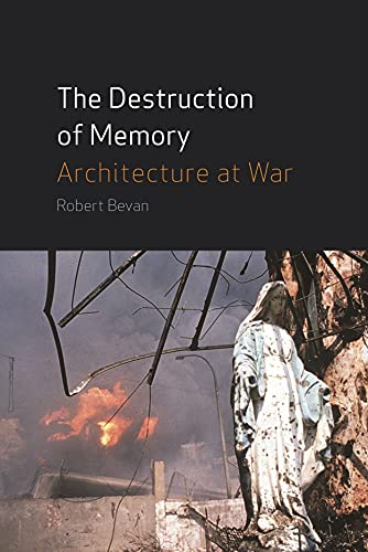 9781861892058: The Destruction of Memory: Architecture at War