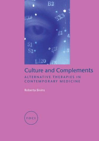 9781861892065: Culture and Complements: Alternative Therapies in Contemporary Medicine (FOCI)