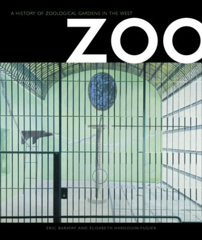 9781861892089: Zoo: a History of Zoological Gardens in the West