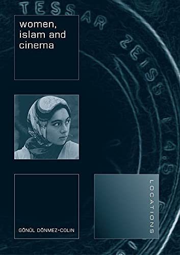 9781861892201: Women, Islam and Cinema (Locations)