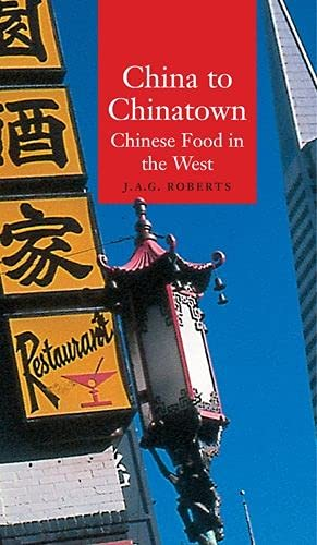 9781861892270: China to Chinatown: Chinese Food in the West (Globalities)