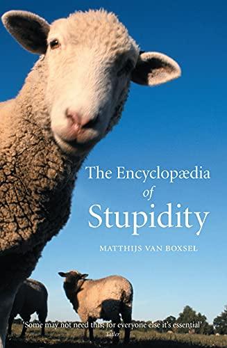 The Encyclopedia of Stupidity: Boxsel, Matthijs van