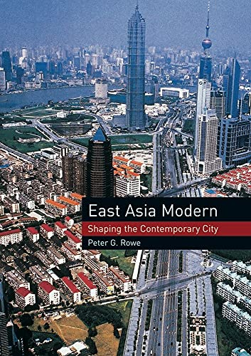 9781861892492: East Asia Modern: Shaping the Contemporary City