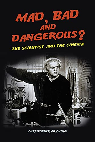 9781861892553: Mad, Bad and Dangerous?: The Scientist and the Cinema