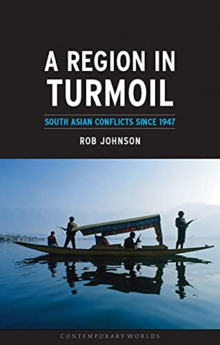 9781861892577: A Region in Turmoil: South Asian Conflicts since 1947 (Contemporary Worlds)