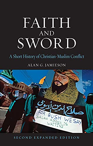 Faith and Sword: A Short History of: Jamieson, Alan G.