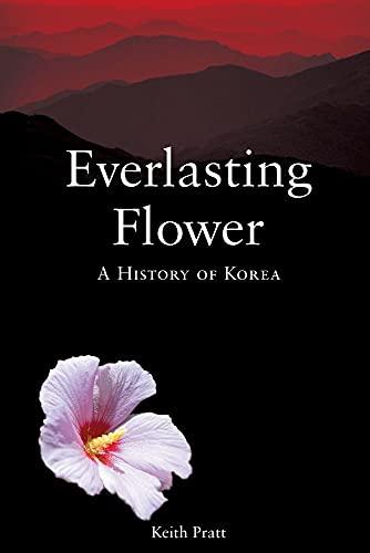 9781861892737: Everlasting Flower: A History of Korea