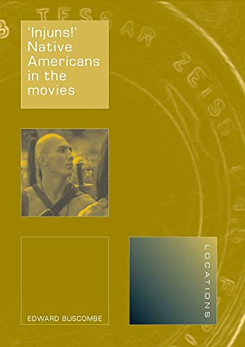 9781861892799: 'Injuns!': Native Americans in the Movies (Locations)