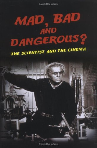 9781861892850: Mad, Bad and Dangerous?: The Scientist and the Cinema