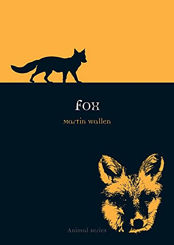 Fox (Reaktion Books - Animal): Wallen, Martin