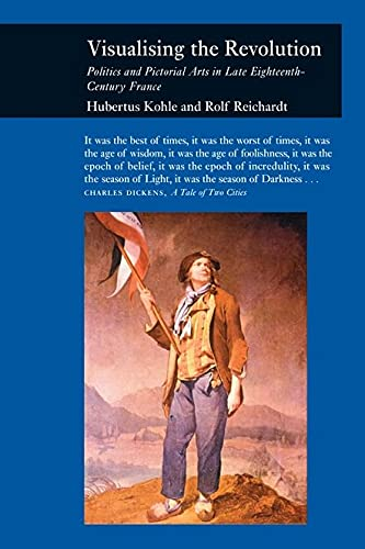 9781861893123: Visualizing the Revolution: Politics and Pictorial Arts in Late Eighteenth-Century France (Picturing History)