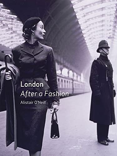 London - After a Fashion: O'Neill, Alistair