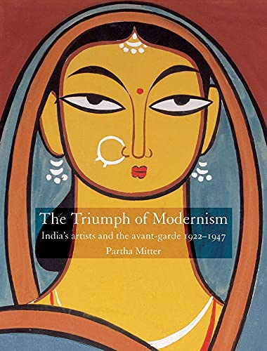 9781861893185: The Triumph of Modernism: India's Artists and the Avant-garde, 1922-47
