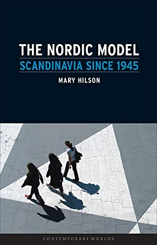 9781861893666: The Nordic Model: Scandinavia since 1945 (Contemporary Worlds)