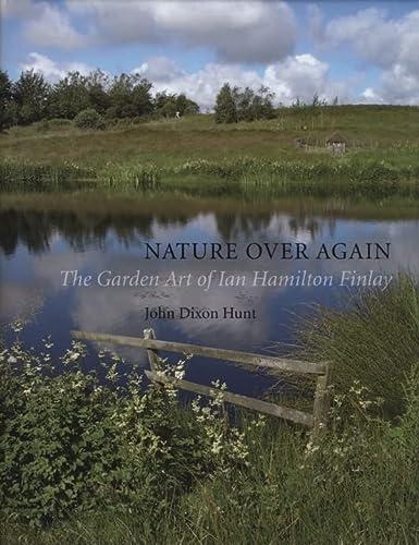9781861893932: Nature Over Again: The Garden Art of Ian Hamilton Finlay