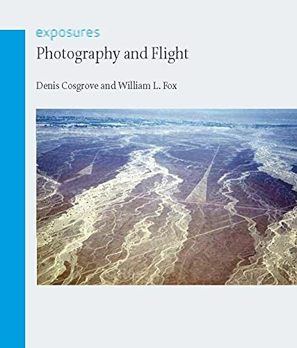 Photography and Flight (Exposures) (1861893981) by Denis Cosgrove; William L. Fox
