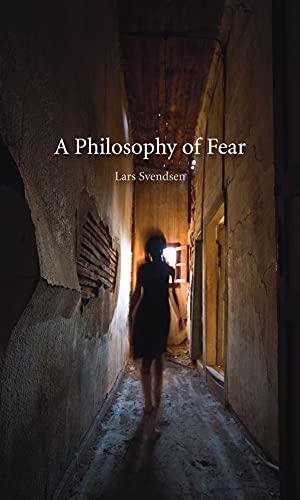 A Philosophy of Fear: Svendsen, Lars