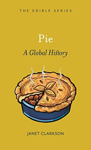 9781861894250: Pie: A Global History (The Edible Series)