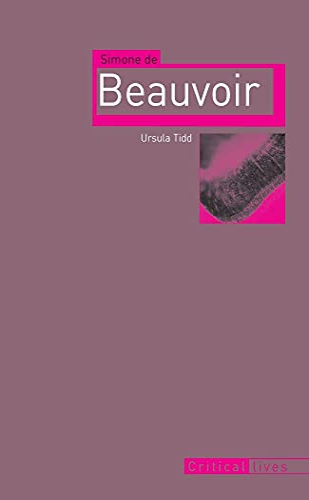 Simone De Beauvoir (Critical Lives): Tidd, Ursula