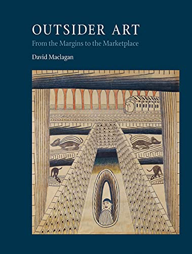 Outsider Art: From the Margins to the Marketplace: Maclagan, David