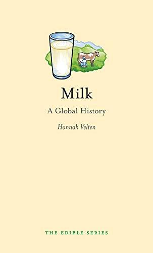 Milk: A Global History (Edible): Velten, Hannah
