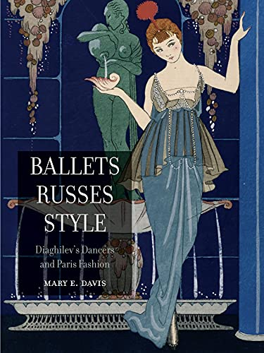 9781861897572: Ballets Russes Style: Diaghilev's Dancers and Paris Fashion