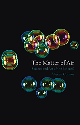 The Matter of Air: Science and Art of the Ethereal: Connor, Steven