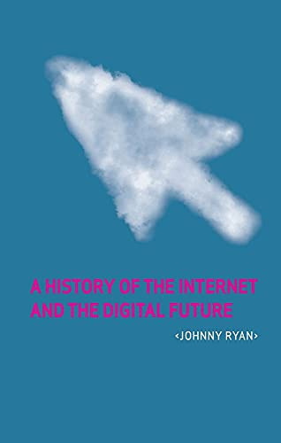 A History of the Internet and the: Johnny Ryan