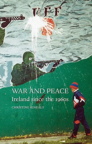War and Peace: Ireland since the 1960s (1861897790) by Christine Kinealy