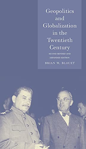 Geopolitics and Globalization in the Twentieth Century: Second Revised and Expanded Edition (...