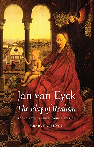 9781861898203: Jan van Eyck: The Play of Realism, Second Updated and Expanded Edition
