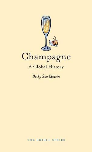 9781861898579: Champagne: A Global History (Edible)