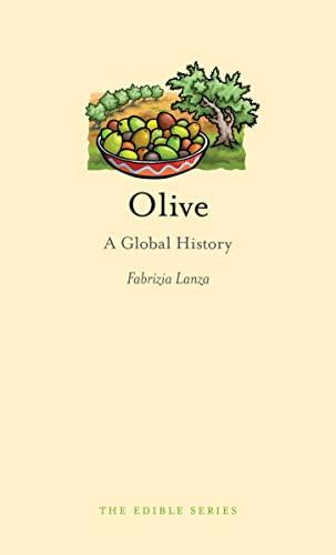 Olive: A Global History (Edible): Lanza, Fabrizia