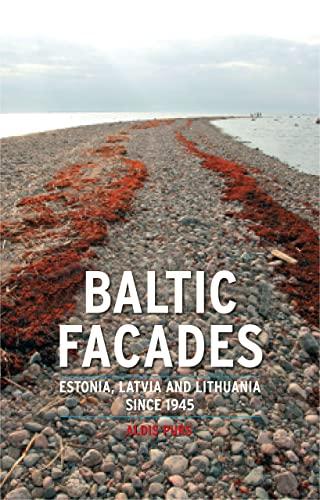 9781861898968: Baltic Facades: Estonia, Latvia and Lithuania since 1945 (Contemporary Worlds)