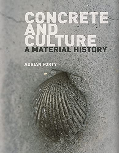 Concrete and Culture: A Material History (9781861898975) by Forty, Adrian
