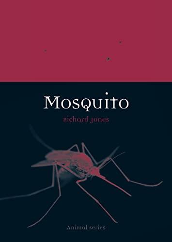 Mosquito (Reaktion Books - Animal): Jones, Richard