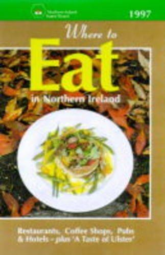 Where to Eat in Northern Ireland 1997: Northern Ireland Tourist Board