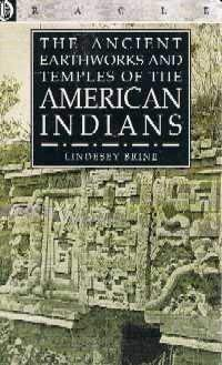THE ANCIENT EARTHWORKS AND TEMPLES OF THE AMERICAN INDIANS